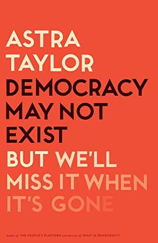 Democracy May Not Exist